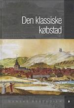 Den klassiske købstad (Danske bystudier, nr. 2)