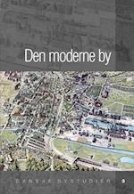Den moderne by (Danske bystudier)