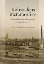 Købstadens metamorfose (Skrifter om dansk byhistorie)