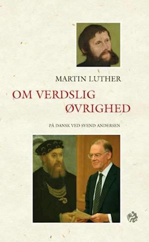 Bog, hæftet Om verdslig øvrighed af Martin Luther