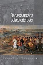 Renæssancens befæstede byer (Danske bystudier, nr. 5)