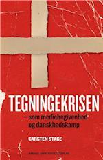Tegningekrisen - som mediebegivenhed og danskhedskamp (Sociologiske studier, nr. 1)