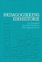 Pædagogikkens idehistorie af Hans Siggaard Jensen, Jens Erik Kristensen, Ove Korsgaard