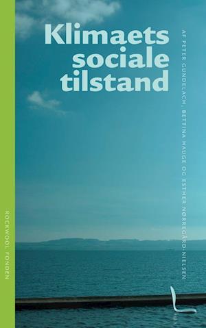 Bog, hæftet Klimaets sociale tilstand af Bettina Hauge, Esther Nørregaard-Nielsen, Peter Gundelach