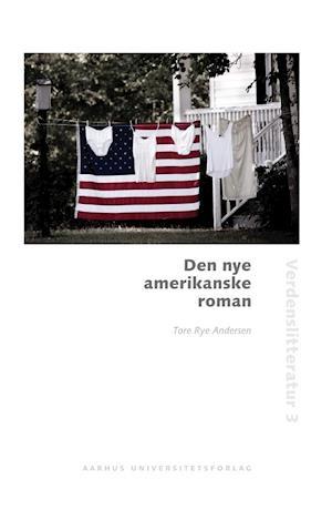 Bog, hæftet Den nye amerikanske roman af Tore Rye Andersen