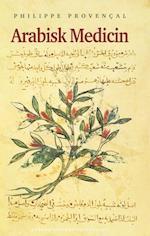Arabisk medicin af Philippe Provençal