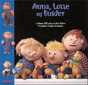 Bog, ukendt format Anna,Lotte og Bulder af Hanne Willumsen