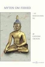 Myten om frihed og meditationens vej (Klims lotusbøger)