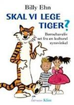Skal vi lege tiger? af Billy Ehn