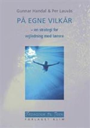Bog hæftet På egne vilkår af Per Lauvås Gunnar Handal