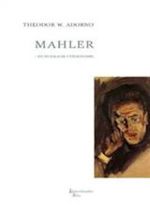 Mahler - en musikalsk fysiognomik