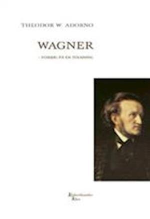 Wagner - forsøg på en tolkning