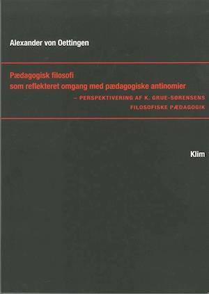 Pædagogisk filosofi som reflekteret omgang med pædagogiske antinomier