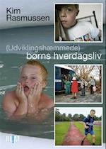 (Udviklingshæmmede) børns hverdagsliv