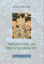 Pædagogik og professionalitet (Pædagogik til tiden, nr. 8)