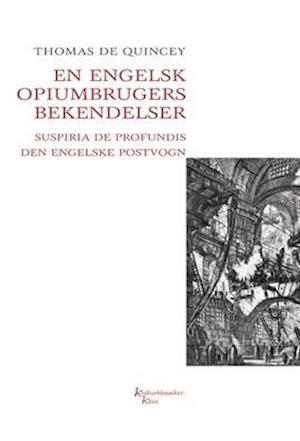 Bog, hæftet En engelsk opiumbrugers bekendelser af Thomas De Quincey