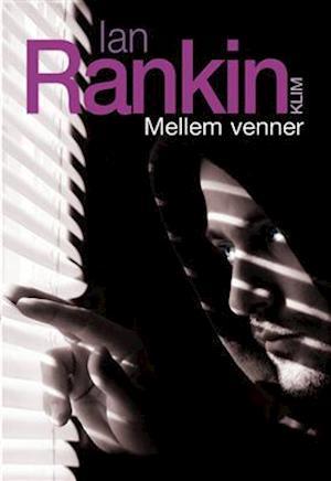 Bog, hæftet Mellem venner af Ian Rankin