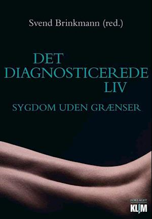 svend brinkmann Det diagnosticerede liv-svend brinkmann-bog på saxo.com