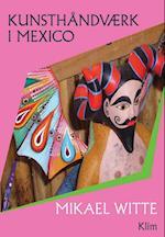 Kunsthåndværk i Mexico af Mikael Witte