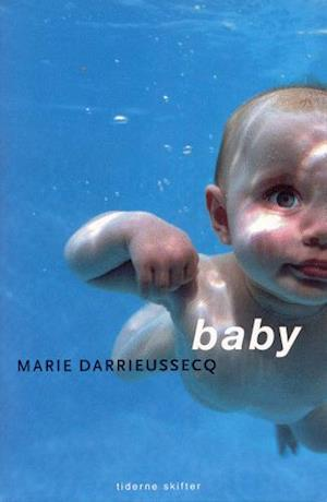 Bog, hæftet Baby af Marie Darrieussecq