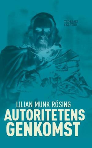 Bog, hæftet Autoritetens genkomst af Lilian Munk Rösing