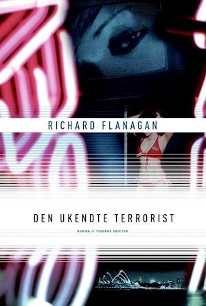 Bog, hæftet Den ukendte terrorist af Richard Flanagan