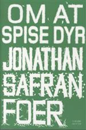 Bog, hæftet Om at spise dyr af Jonathan Safran Foer