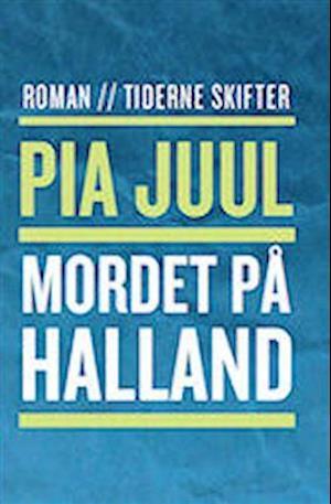 Mordet på Halland af Pia Juul (Bog) - køb hos Saxo