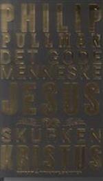 Det gode menneske Jesus og skurken Kristus