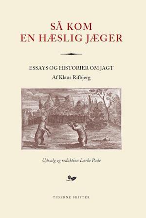 Bog hæftet Så kom en hæslig jæger af Klaus Rifbjerg
