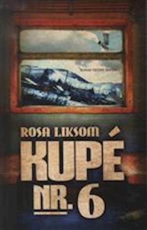 Bog hæftet Kupé nr. 6 af Rosa Liksom