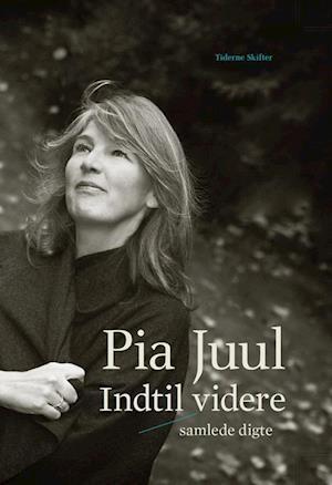 Bog, hardback Indtil videre af Pia Juul