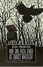Kør din plov over de dødes knogler af Olga Tokarczuk