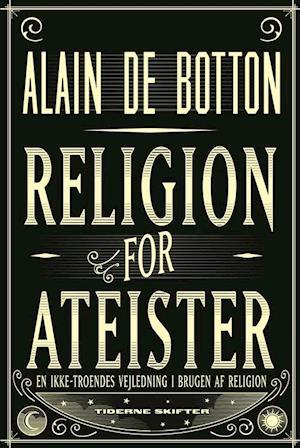Bog hæftet Religion for ateister af Alain De Botton