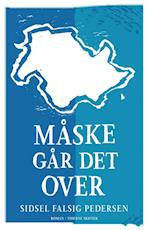 Måske går det over af Sidsel Falsig Pedersen