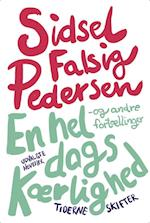 En hel dags kærlighed - og andre fortællinger af Sidsel Falsig Pedersen