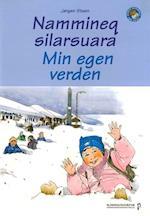 Nammineq silarsuara - Min egen verden (Før og nu)