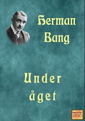 Under åget af Herman Bang