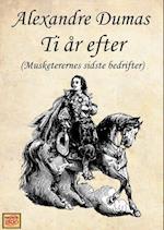 Ti år efter (De tre musketerer, nr. 3)