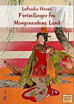 Fortællinger fra Morgenrødens Land af Lafcadio Hearn