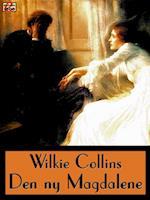 Den ny Magdalene af Wilkie Collins
