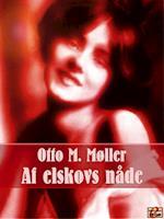 Af elskovs nåde af Otto M Møller