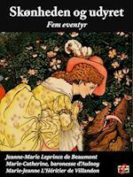 Skønheden og udyret af Marie-Jeanne L'Heritier de Villandon, Jeanne-Marie Leprince De Beaumont, Marie-Catherine Le Jumel de Barneville d'Aulnoy