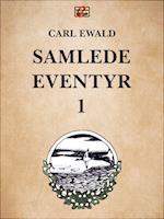 Samlede eventyr 1 (Carl Ewalds eventyr, nr. 1)
