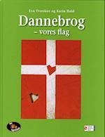 Dannebrog - vores flag (Det lille fagbibliotek)