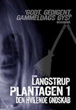 Plantagen 1 af Steen Langstrup