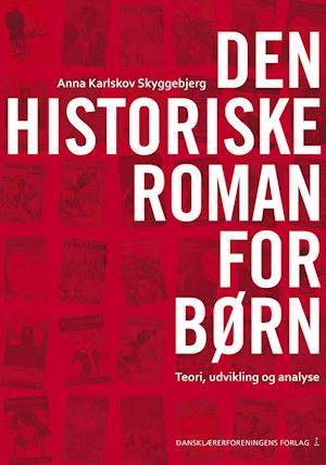Bog, hæftet Den historiske roman for børn af Anna Karlskov Skyggebjerg