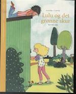 Lulu og det grønne skur (Læsefidusens kapitelbøger)