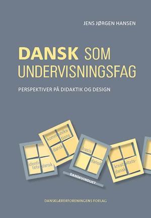 Bog, hæftet Dansk som undervisningsfag af Jens Jørgen Hansen