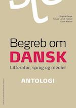 Begreb om dansk. Antologi